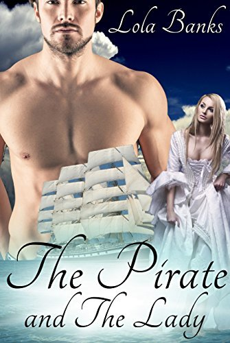 The Pirate and The Lady (The De Winter Sisters Book 1)  by  Lola Banks