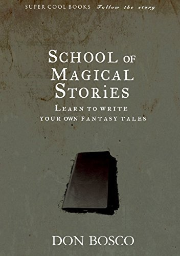School of Magical Stories: Learn to Write Your Own Fantasy Tales Don Bosco