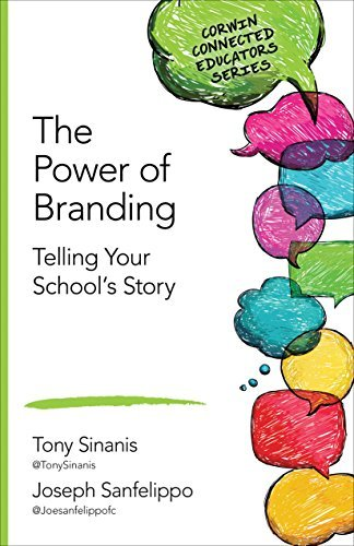 The Power of Branding: Telling Your Schools Story (Corwin Connected Educators Series)  by  Tony Sinanis