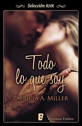 Todo lo que soy Patricia A. Miller