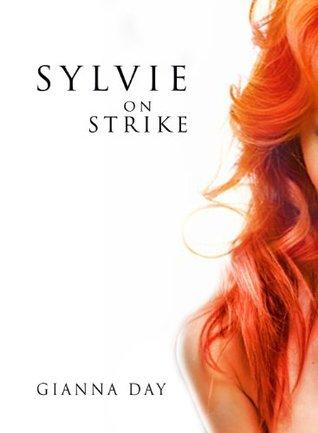 SYLVIE ON STRIKE (The Sylvie Series Book 3)  by  Gianna Day