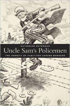 Uncle Sams Policemen: The Pursuit of Fugitives across Borders  by  Katherine Unterman