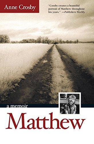 Matthew: A Memoir Anne Crosby