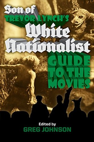 Son of Trevor Lynchs White Nationalist Guide to the Movies  by  Trevor Lynch