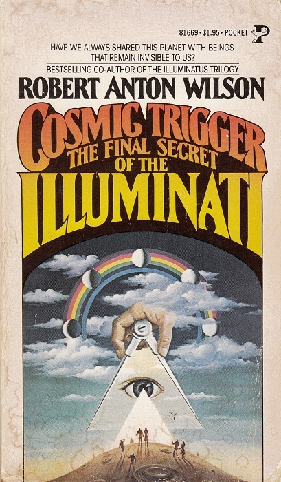 Cosmic Trigger 1: The Final Secret of the Illuminati Robert Anton Wilson