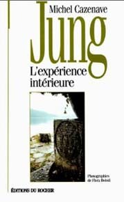 Jung: lexpérience intérieure Michel Cazenave
