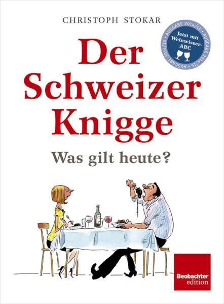 Der Schweizer Knigge : Was gilt heute?  by  Christoph Stokar