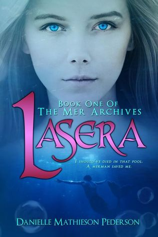 Lasera (The Mer Archives, #1)  by  Danielle Mathieson Pederson