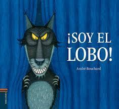 ¡Soy el lobo!  by  André Bouchard