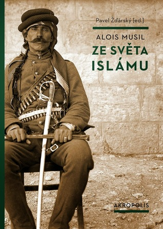 Ze světa islámu  by  Alois Musil