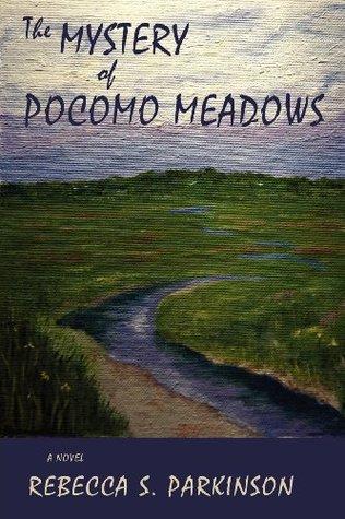 The Mystery of Pocomo Meadows: A Novel  by  Rebecca S. Parkinson