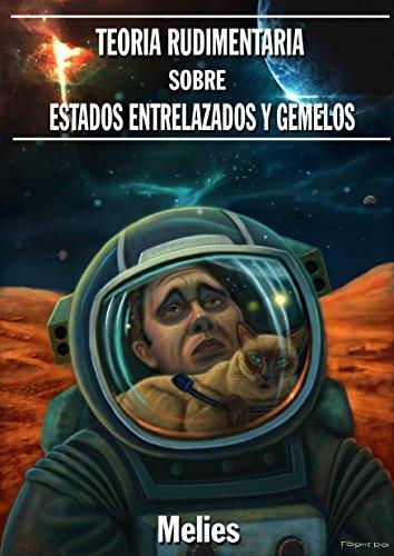 TEORIA RUDIMENTARIA SOBRE ESTADOS ENTRELAZADOS Y GEMELOS. G.G. Melies