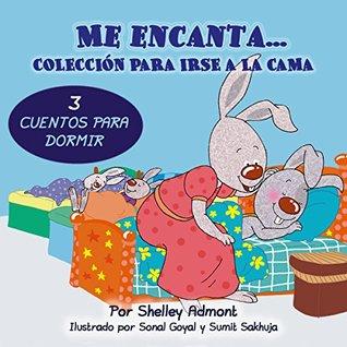 Me encanta...Colección para irse a la cama-libros en español para niños-3 cuentos para dormir: I Love to... Bedtime Collection - includes 3 bedtime stories Shelley Admont