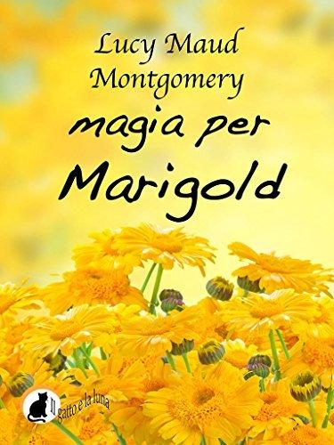 Magia per Marigold  by  L.M. Montgomery
