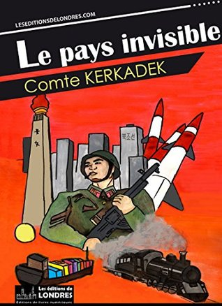 Le pays invisible  by  Comte Kerkadek