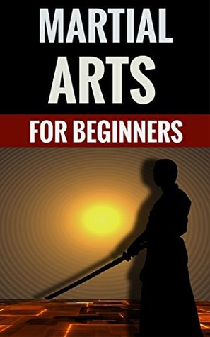 Martial Arts For Beginners - The Basics & Different Styles Brian Clarke