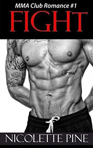 Fight (MMA Romance Club Book 1) Nicolette Pine
