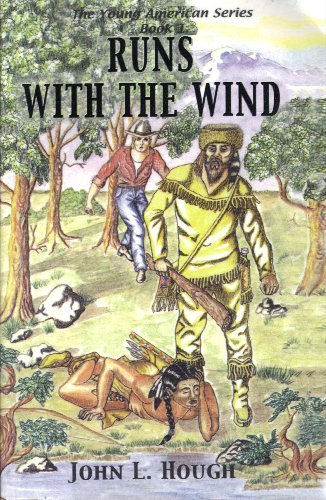 Runs With the Wind (The Young American Series Book 1)  by  John Hough