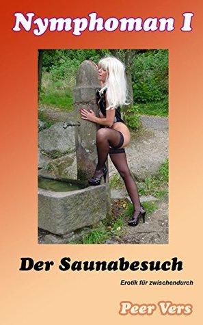 Nymphoman I: Der Saunabesuch Peer Vers