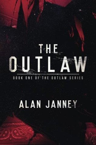 The Outlaw: Origins (The Outlaw, #1) Alan Janney