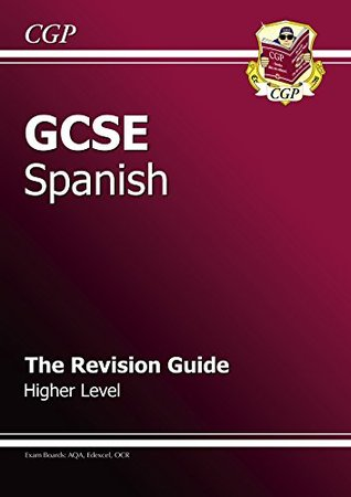GCSE Spanish Revision Guide - Higher  by  CGP Books