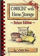 Cookin with Home Storage -Deluxe Edition  by  Vicki Tate