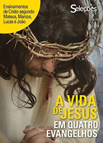 A vida de Jesus em quatro Evangelhos  by  Seleções do Readers Digest