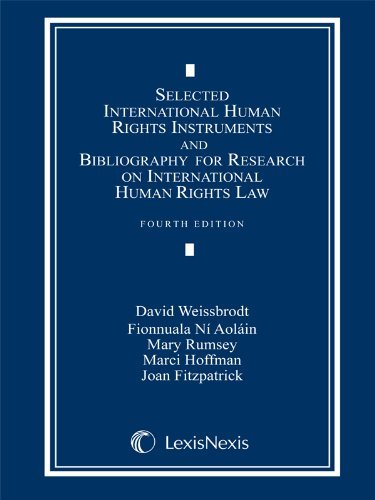 Selected International Human Rights Instruments and Bibliography for Research on International Human Rights Law  by  David Weissbrodt