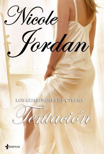 Los guardianes de Cyrene. Tentación (Novela romántica)  by  Nicole Jordan