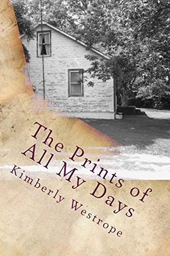 The Prints of All My Days Kimberly Westrope