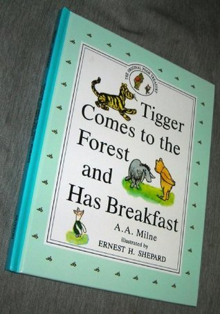 Tigger Comes To The Forest And Has Breakfast  by  A.A. Milne