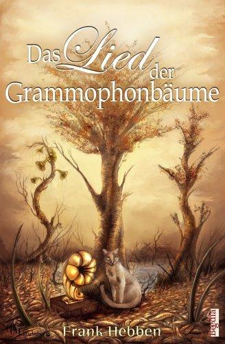 Das Lied der Grammophonbäume (fantastic episodes 9) Frank Hebben