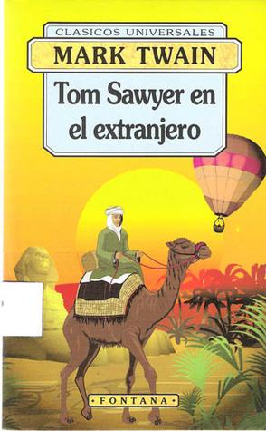 Tom Sawyer en el extranjero (Tom Sawyer, #3)  by  Mark Twain
