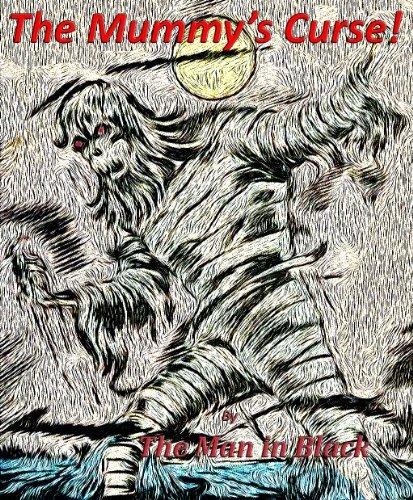 Mummys Curse!  by  Ray Cunningham
