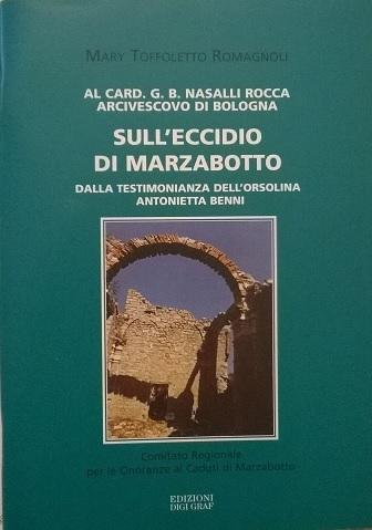 Sulleccidio di Marzabotto: dalla testimonianza dellorsolina Antonietta Benni Mary Toffoletto Romagnoli