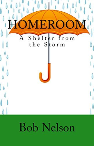 Homeroom: A Shelter from the Storm  by  Bob Nelson