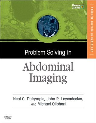 Problem Solving in Abdominal Imaging (Problem Solving  by  Neal C. Dalrymple