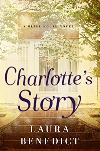 Charlottes Story: A Bliss House Novel  by  Laura Benedict
