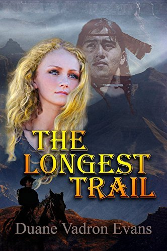 The Longest Trail  by  Duane Vadron Evans