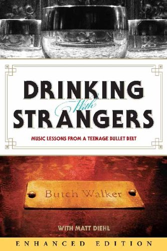 Drinking with Strangers (Enhanced Edition): Music Lessons from a Teenage Bullet Belt Butch Walker