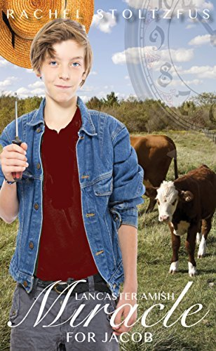 A Lancaster Amish Miracle for Jacob (A Lancaster Amish Home for Jacob Book 8)  by  Rachel Stoltzfus
