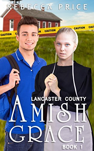 Lancaster County Amish Grace (Lancaster County Amish Grace Series Book 1) Rebecca Price