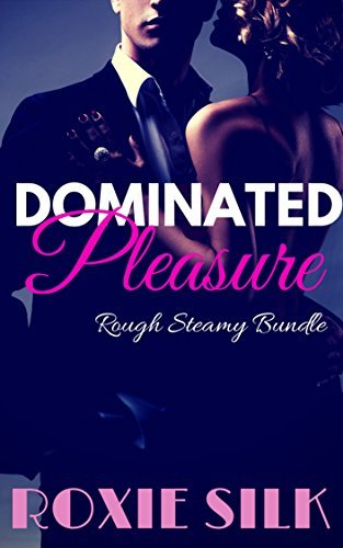 Dominated Pleasure - 3 BOX SET  by  Roxie Silk