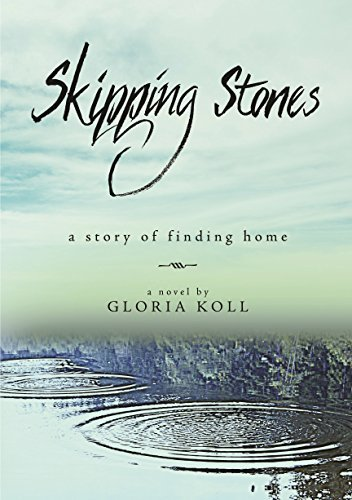 Skipping Stones: a story of finding home  by  Gloria Koll