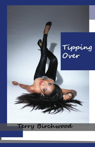 Tipping Over  by  Terry Birchwood