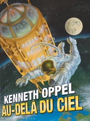Au-delà du ciel Kenneth Oppel