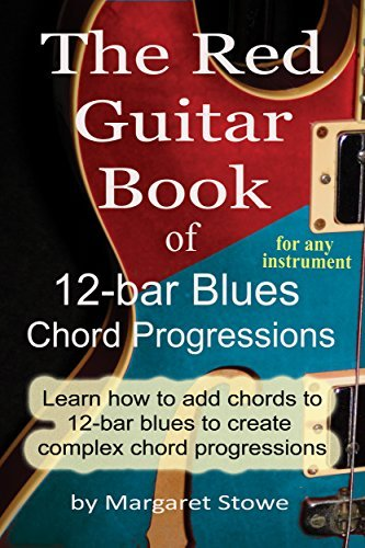 The Red Guitar Book of 12-bar Blues Chord Progressions: For any instrument  by  Margaret Stowe