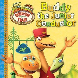 Buddy the Junior Conductor (Dinosaur Train) Grosset & Dunlap
