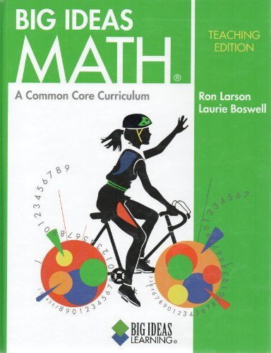 Big Ideas Math: A Common Core Curriculum, Teaching Edition larson / boswell