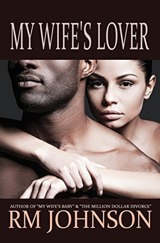 My Wifes Lover  by  RM Johnson